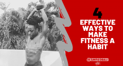 EFFECTIVE WAYS TO MAKE FITNESS A HABIT