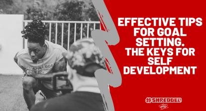 Effective Tips For Goal Setting; The Keys for Self Development