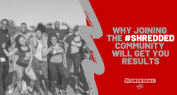 Why Joining The #Shredded Community Will Get You Results